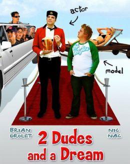 """Постер к фильму """"2 чувака и мечта"""" /2 Dudes and a Dream/ (2009)"""