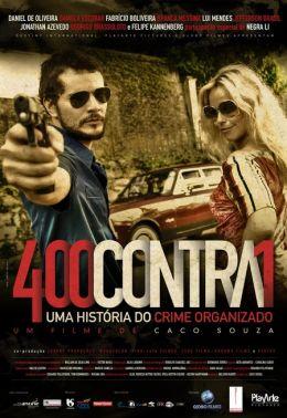 """Постер к фильму """"400 против 1 - История Организованной преступности"""" /400 Contra 1 - Uma Historia do Crime Organizado/ (2010)"""