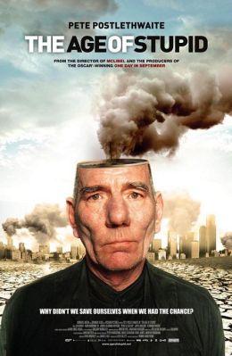 """Постер к фильму """"Век глупцов"""" /Age of Stupid,The/ (2009)"""