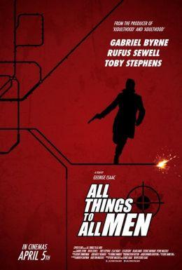 """Постер к фильму """"Все вещи для всех людей"""" /All Things to All Men/ (2013)"""