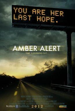 """Постер к фильму """"Amber Alert"""" /Amber Alert/ (2012)"""