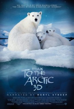 "Постер к фильму ""Арктика 3D"" /To the Arctic 3D/ (2012)"