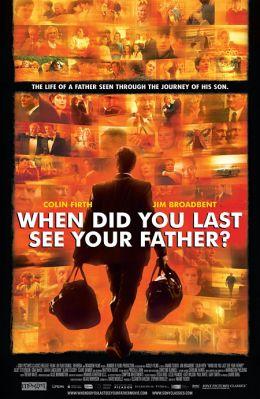 """Постер к фильму """"Когда ты в последний раз видел своего отца?"""" /And When Did You Last See Your Father?/ (2007)"""