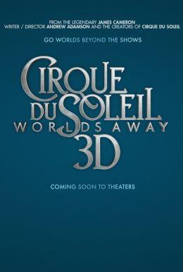 """Постер к фильму """"Cirque du Soleil: Сказочный мир в 3D"""" /Cirque du Soleil: Worlds Away/ (2012)"""