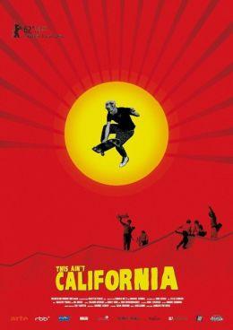 """Постер к фильму """"Тут вам не Калифорния"""" /This Ain't California/ (2012)"""
