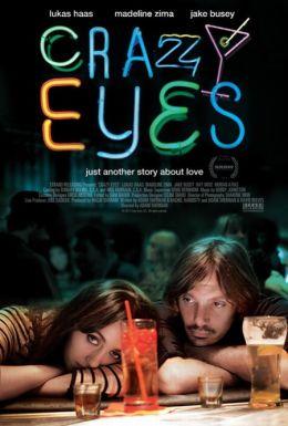 """Постер к фильму """"Бешенные глаза"""" /Crazy Eyes/ (2012)"""