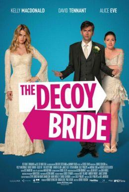 """Постер к фильму """"Ловушка для невесты"""" /The Decoy Bride/ (2012)"""