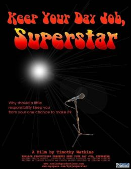 """Постер к фильму """"Держись, суперзвезда"""" /Keep Your Day Job, Superstar/ (2009)"""