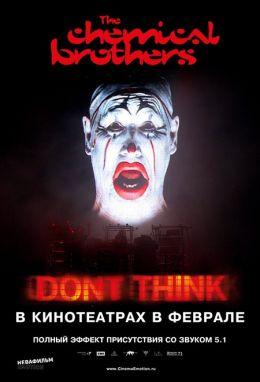 "Постер к фильму ""The Chemical Brothers: ""Не думай"""" /The Chemical Brothers: Don't Think/ (2011)"