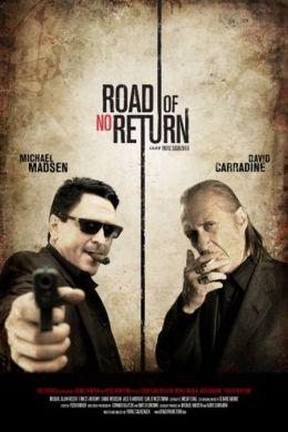 """Постер к фильму """"Дорога без возврата"""" /Road of No Return/ (2009)"""
