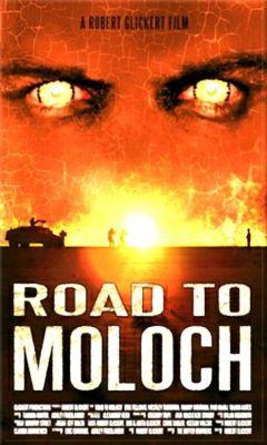 """Постер к фильму """"Дорога к Молоху"""" /Road to Moloch/ (2009)"""