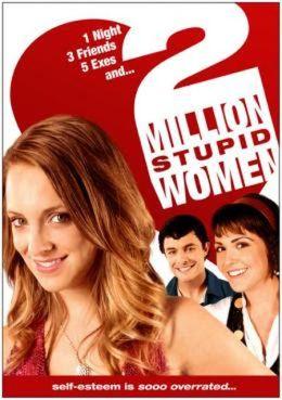 """Постер к фильму """"Два миллиона тупых женщин"""" /Two Million Stupid Women/ (2009)"""