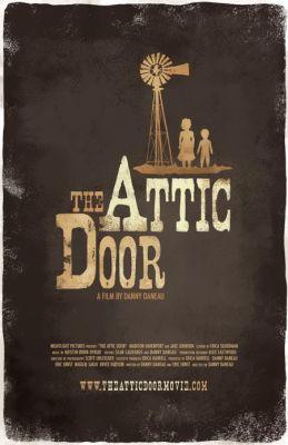 """Постер к фильму """"Дверь на чердак"""" /The Attic Door/ (2009)"""