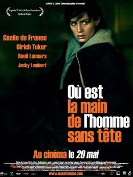 """Постер к фильму """"Где рука человека без головы"""" /Ou est la main de l'homme sans tete/ (2009)"""