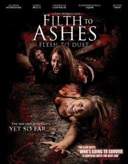 """Постер к фильму """"Грязь к праху, плоть к пыли"""" /Filth to Ashes, Flesh to Dust/ (2011)"""