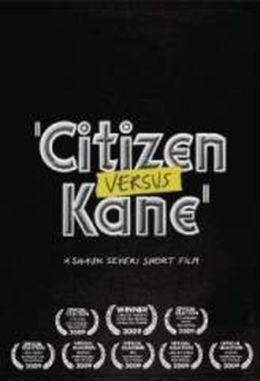 """Постер к фильму """"Гражданин против Кейна"""" /Citizen versus Kane/ (2009)"""