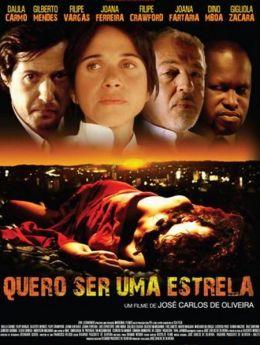 """Постер к фильму """"Хочешь увидеть здезду"""" /Quero Ser Uma Estrela/ (2010)"""