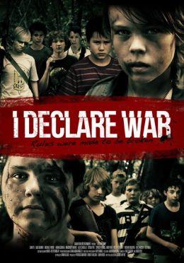 """Постер к фильму """"Я объявляю войну"""" /I Declare War/ (2012)"""