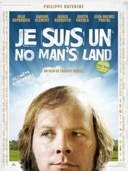 """Постер к фильму """"Я - ничья земля"""" /Je suis un no man's land/ (2010)"""