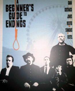 """Постер к фильму """"Как достойно встретить смерть"""" /A Beginner's Guide to Endings/ (2010)"""
