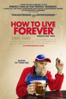 """Постер к фильму """"Как жить вечно"""" /How to Live Forever/ (2009)"""