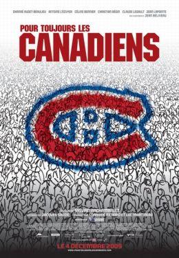 """Постер к фильму """"""""Канадиенс"""" навсегда!"""" /Pour toujours, les Canadiens!/ (2009)"""
