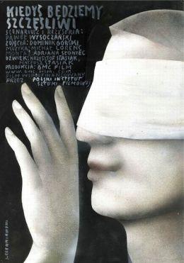 """Постер к фильму """"Когда-нибудь мы станем счастливыми"""" /Kiedys bedziemy szczesliwi/ (2011)"""