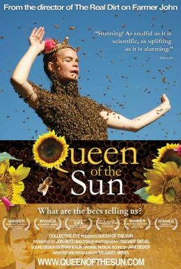 "Постер к фильму ""Королева солнца: Что нам говорят пчёлы?"" /Queen of the Sun: What Are the Bees Telling Us?/ (2010)"