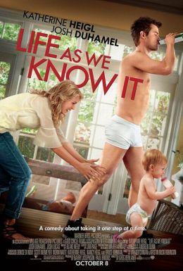 """Постер к фильму """"Жизнь, как она есть"""" /Life as We Know It/ (2010)"""