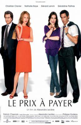 """Постер к фильму """"Нет секса - нет денег"""" /Le Prix a payer/ (2007)"""