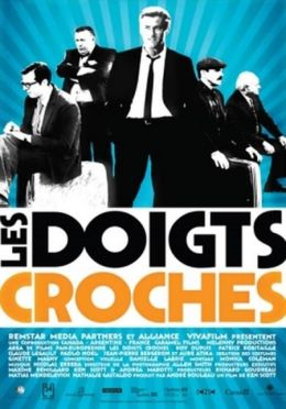 """Постер к фильму """"Липкие пальцы"""" /Les doigts croches/ (2009)"""