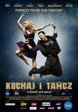 """Постер к фильму """"Люби и танцуй"""" /Kochaj i tancz/ (2009)"""