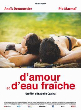 """Постер к фильму """"Любовь и свежая вода"""" /D'amour et d'eau fraiche/ (2010)"""