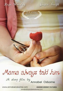 """Постер к фильму """"Мама всегда ему говорила"""" /Mama Always Told Him.../ (2010)"""