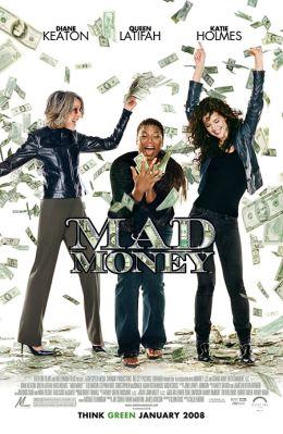 """Постер к фильму """"Шальные деньги"""" /Mad Money/ (2008)"""