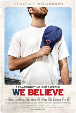 """Постер к фильму """"Мы верим"""" /We Believe/ (2009)"""