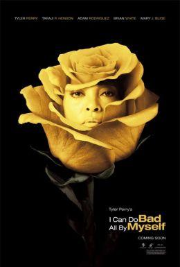 """Постер к фильму """"Мои собственные ошибки"""" /I Can Do Bad All by Myself/ (2009)"""