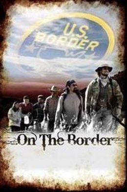 """Постер к фильму """"На границе"""" /On the Border/ (2009)"""