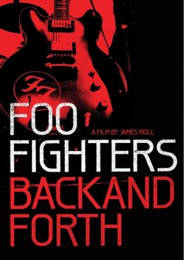 """Постер к фильму """"Foo Fighters: Назад и обратно"""" /Foo Fighters: Back and Forth/ (2011)"""