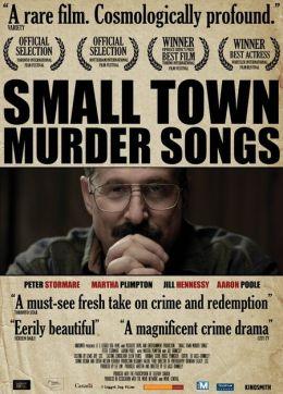 """Постер к фильму """"Песнь убийцы маленького городка"""" /Small Town Murder Songs/ (2010)"""
