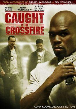 """Постер к фильму """"Под перекрестным огнем"""" /Caught in the Crossfire/ (2010)"""
