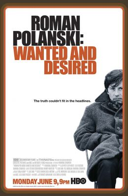 """Постер к фильму """"Роман Полански: разыскиваемый и желанный"""" /Roman Polanski: Wanted and Desired/ (2008)"""