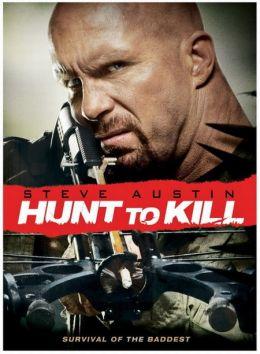 """Постер к фильму """"Поймать, чтобы убить"""" /Hunt to Kill/ (2010)"""