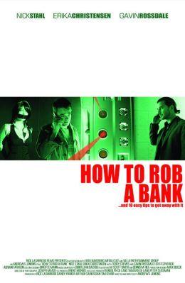 """Постер к фильму """"Как ограбить банк"""" /How to Rob a Bank/ (2007)"""