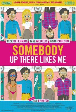 """Постер к фильму """"Somebody Up There Likes Me"""" /Somebody Up There Likes Me/ (2012)"""