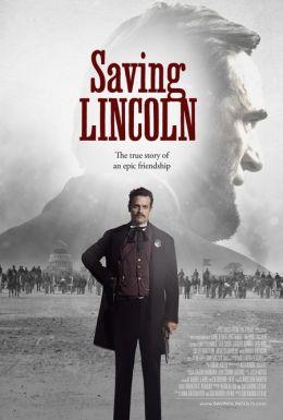 """Постер к фильму """"Saving Lincoln"""" /Saving Lincoln/ (2013)"""