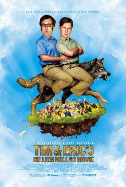 "Постер к фильму ""Фильм на миллиард долларов Тима и Эрика"" /Tim and Eric's Billion Dollar Movie/ (2012)"