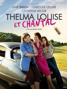 "Постер к фильму ""Телма, Луиза и Шанталь"" /Thelma, Louise et Chantal/ (2010)"