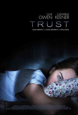 """Постер к фильму """"Доверие"""" /Trust/ (2010)"""