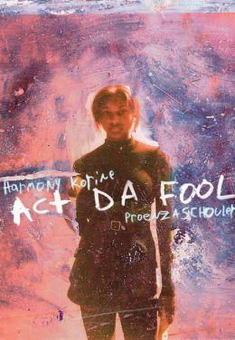 """Постер к фильму """"Валять дурака"""" /Act Da Fool/ (2010)"""